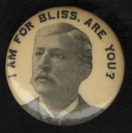 "This campaign button for <a title=""Aaron Thomas Bliss"" href=""/People/Detail/9496"">Aaron Thomas Bliss</a> of Michigan is among the earliest buttons in the House Collection, originating in 1896. Interestingly, the button declares support for Bliss's presidential nomination, despite no evidence that Bliss had any such aspirations."
