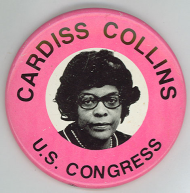 Cardiss Collins Campaign Button, 1973-1978