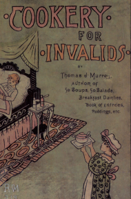 Cookery for Invalids by Thomas J. Murrey