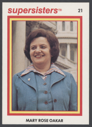 "Ohio Representative Mary Rose Oakar graced one of the ""Supersisters"" cards—a set of 72 baseball-type cards featuring accomplished women in multiple fields."