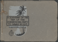 <i>A Souvenir of the Trip of the Congressional Party to Hawaii in 1915 Booklet</i>