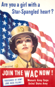 A World War II recruiting poster for the Women's Army Corp (WAC). Legislation authored by Congresswoman Edith Nourse Rogers created the WAC shortly after America entered World War II. In the Army and other military branches, women took on important assignments, among them roles as support staff, nurses, and pilots.