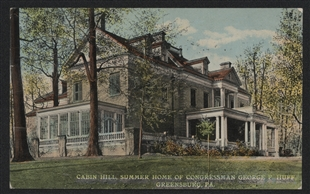 Cabin Hill, Summer Home of Congressman George F. Huff, Greensburg, PA Postcard