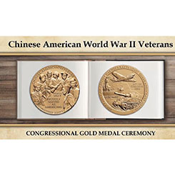 The Congressional Gold Medal is awarded to Chinese Americans who served in World War II